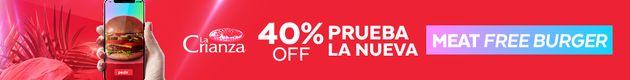 40% off Prueba la nueva Meat Free Burger La Crianza!!